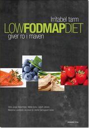 Low FODMAP diet af Cæcilie Gamsgaard Seidel, Marianna Lundsteen Jacobsen, Lisbeth Jensen, Stine Junge Albrechtsen, Mette Borre, ISBN 9788792746276