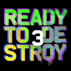 Ready To Destroy 3 (2012) #soundtrack http://www.phatbeatz.cz/ready-to-destroy-3