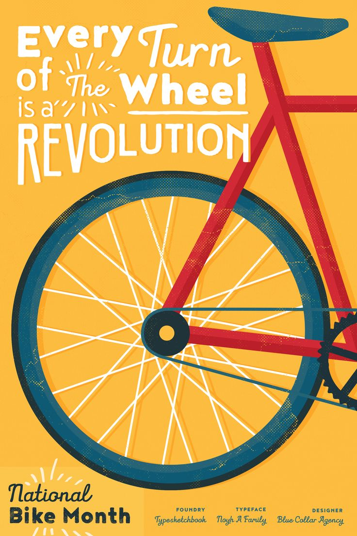 """""""Every turn of the wheel is a revolution - National Bike Month"""" - Featuring Noyh A Family; From Typesketchbook; Art by Blue Collar Agency"""