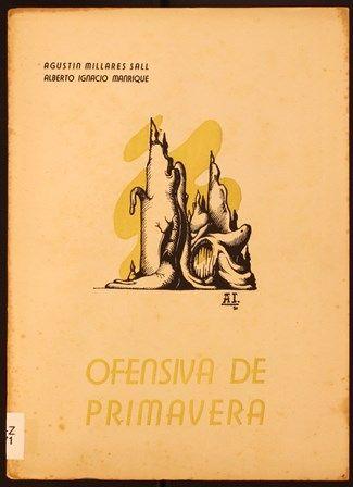 Ofensiva de primavera / Agustín Millares Sall ; dibujos de Alberto Ignacio Manrique. 1950?. http://absysnetweb.bbtk.ull.es/cgi-bin/abnetopac01?TITN=457556