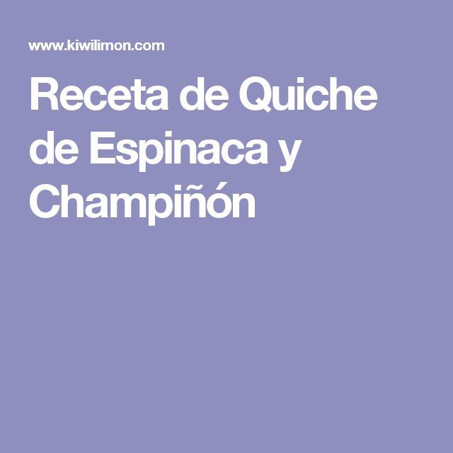Receta de Quiche de Espinaca y Champiñón