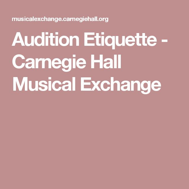 Audition Etiquette - Carnegie Hall Musical Exchange