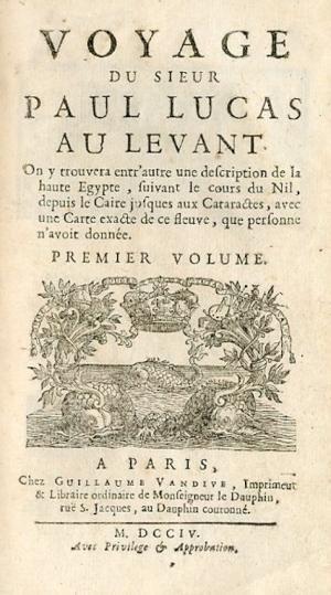 Voyage au Levant (1704). Captivant compte-rendu du voyage effectué par Paul Lucas, de juin 1699 à juillet 1703. Mise en vente le vendredi 15 septembre. Maison de vente Damien Voglaire. www.ferraton.be