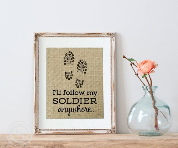 Soldier Burlap Print Gift for Army Wife White Walls by KNOTnNEST https://www.etsy.com/listing/464277795/soldier-burlap-print-gift-for-army-wife?ref=shop_home_active_4