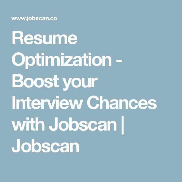 resume optimization boost your interview chances with jobscan jobscan