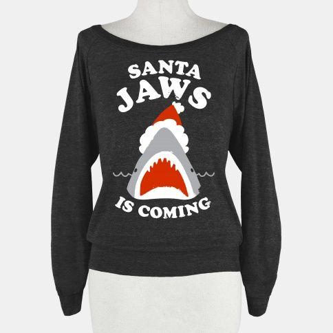Santa Jaws Is Coming (White... | T-Shirts, Tank Tops, Sweatshirts and Hoodies | HUMAN