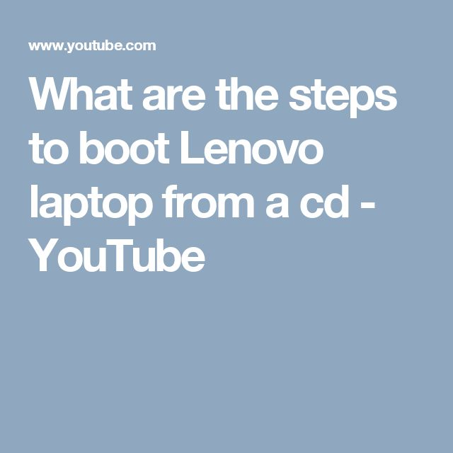 What are the steps to boot Lenovo laptop from a cd - YouTube