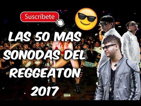 Las Mas Escuchadas Del Reggaeton 2017 Parte 1