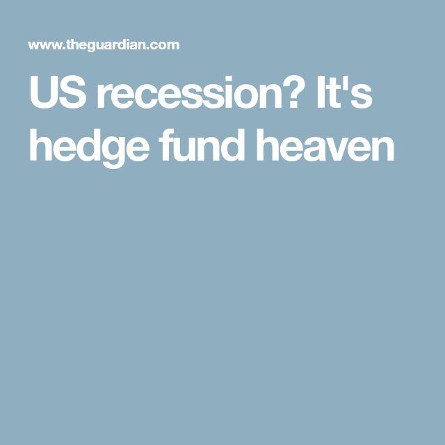 US recession? It's hedge fund heaven