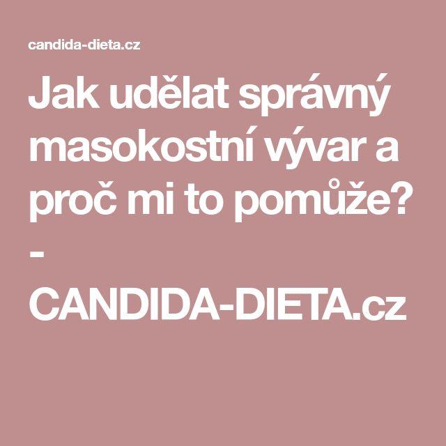 Jak udělat správný masokostní vývar a proč mi to pomůže? - CANDIDA-DIETA.cz