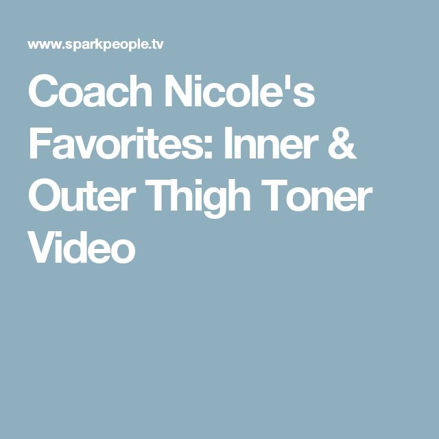 Coach Nicole's Favorites: Inner & Outer Thigh Toner Video