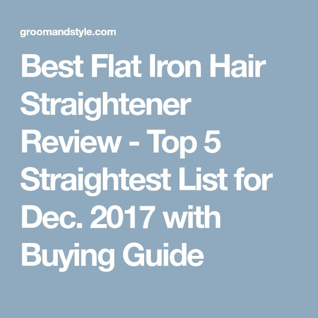 Best Flat Iron Hair Straightener Review - Top 5 Straightest List for Dec. 2017 with Buying Guide