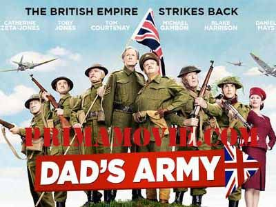 DAD'S ARMY ONLINE FREE 2016 FULL MOVIE WATCH HD DOWNLOAD