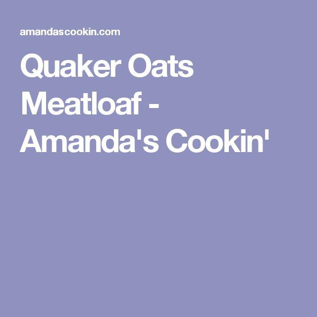 Quaker Oats Meatloaf - Amanda's Cookin'
