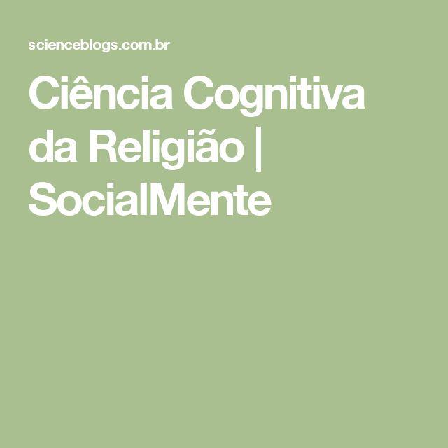 Ciência Cognitiva da Religião   SocialMente