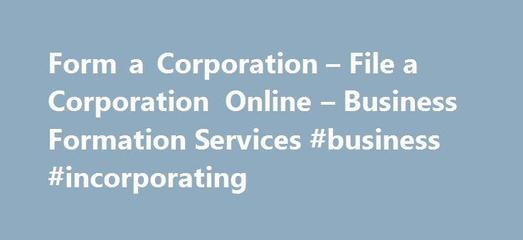 Form a Corporation – File a Corporation Online – Business Formation Services #business #incorporating http://virginia.nef2.com/form-a-corporation-file-a-corporation-online-business-formation-services-business-incorporating/  # Start a Business Incorporate Your Business Let the business filing experts at MyCorporation save you time, hassle, and money to incorporate your business. We make incorporating a business affordable. Our incorporation services start at just $69 ( plus required…