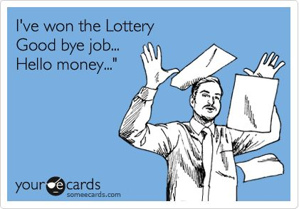 I've won the Lottery Good bye job... Hello money...': Happy Birthday, I'M