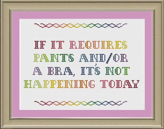 If it requires pants and/or a bra funny by nerdylittlestitcher, $3.00