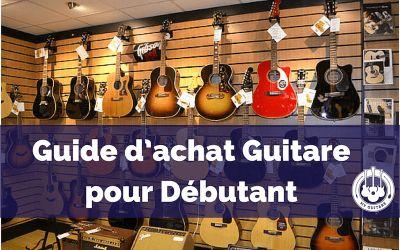 Guide d'achat Guitare pour Débutant