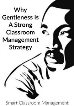 Smart Classroom Management: Why Gentleness Is A Strong Classroom Management…