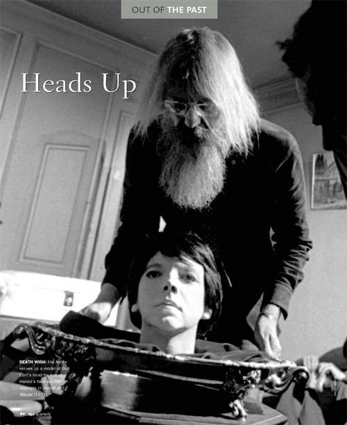 Birthday of movie director Hal Ashby (Sept. 2, 1929 - 1988), the man behind many fine films - none better than Harold and Maude,1971...hal dishes up a head of bud for the tableau of one of his staged suicides