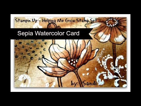Sepia Watercolor Technique with Stampin Up Helping Me Grow - Stampin With Sandi