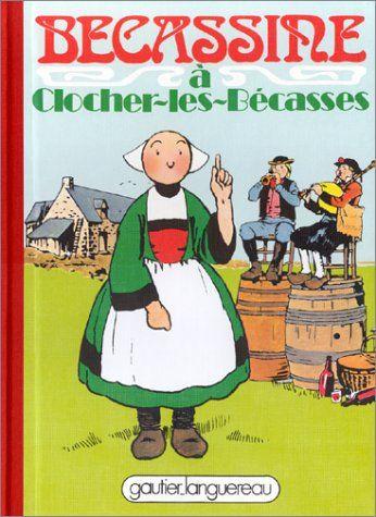 BECASSINE A CLOCHER-LES-BECASSES - Bande dessinée / 1978 (Editions : GAUTHIER LANGUEREAU)