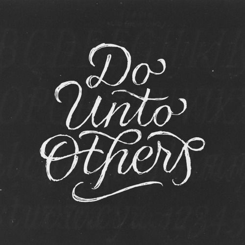 """grace–upon–grace: """"  Do unto others as you would have them do unto you. Luke 6:31 