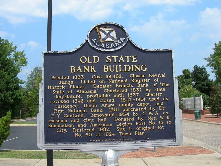 Decatur AL: Old State Bank. Chartered 1832, built 1833. By combining elements of Federal style with Greek Revival style, introduced a new look and influenced buildings in Alabama until the Civil War. Originally housed the Bank of the State of Alabama, Tennessee Valley Branch. A Union Army supply depot during the Civil War, it survived the burning of Decatur (shelled by a gunboat). In 1934 saved and renovated by FDR's Civil Works Administration (CWA). #Decatur
