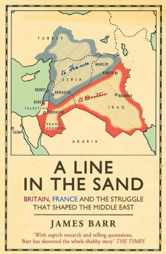 A Line in the Sand: Britain, France and the Struggle That Shaped the Middle East by James Barr http://www.amazon.co.uk/dp/1847394574/ref=cm_sw_r_pi_dp_NLTSvb1HT1XVM