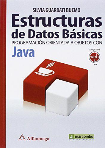 Estructuras de datos básicas: programación orientada a objetos con java / Silvia Guardati Buemo.   http://encore.fama.us.es/iii/encore/record/C__Rb2701235?lang=spi