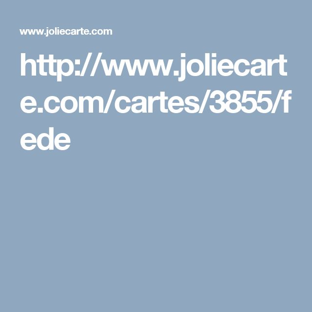 http://www.joliecarte.com/cartes/3855/fede
