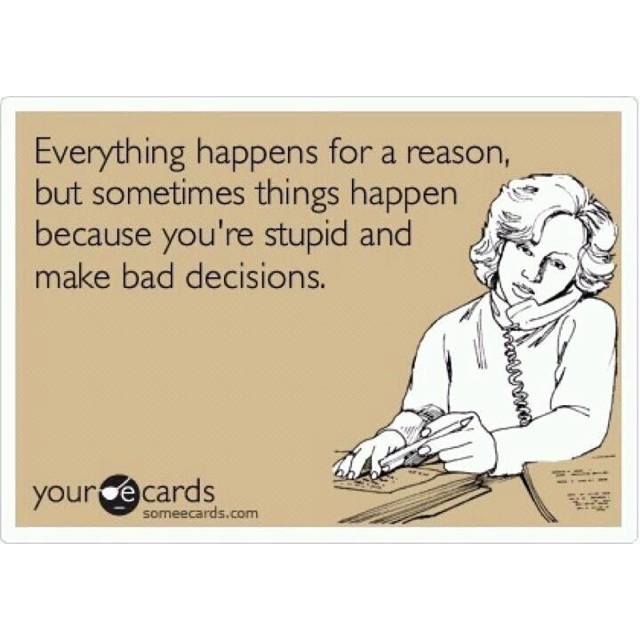 DecisionsExactly, Quotes Confused Life, Yep, Laugh, Funny, Truths, Bad Things Quotes, Reasons, Giggles