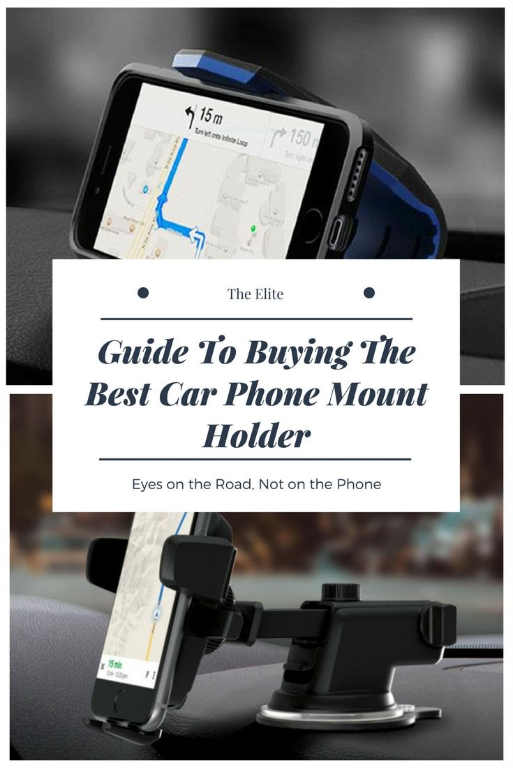 Guide To Buying The Best Car Phone Mount Holder #Car #phone #guides #best