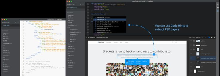 Brackets is a lightweight, yet powerful, modern text editor. We blend visual tools into the editor so you get the right amount of help when you want it. With new features and extensions released every 3-4 weeks, it's like getting presents all year long.