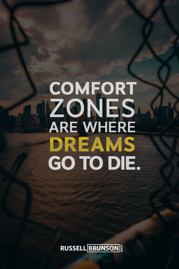 Comfort Zones Are Where Dreams Go To Die Inspirational And