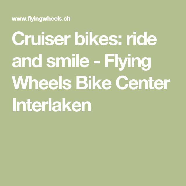 Cruiser bikes: ride and smile - Flying Wheels Bike Center Interlaken