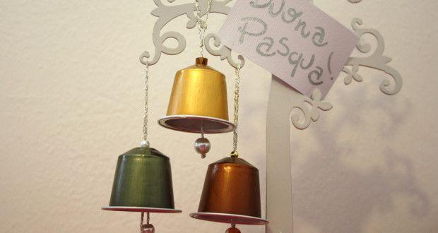 Tutorial Campanelle con capsule nespresso - Love DIY