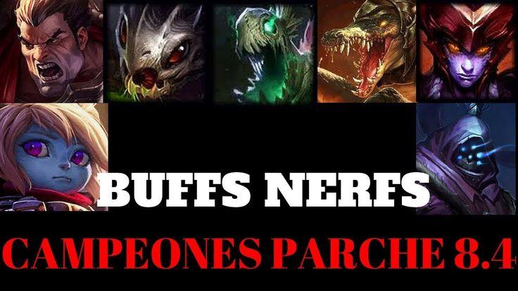 BUFFS NERFS CAMPEONES PARCHE 8.4 LOL LEAGUE OF LEGENDS