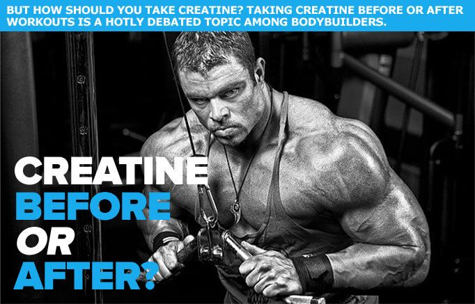 But how should you take creatine? Taking creatine before or after workouts is a hotly debated topic among bodybuilders.