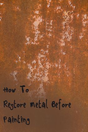 How to Restore Metal Before Painting- Need to paint old metal chairs- good info.