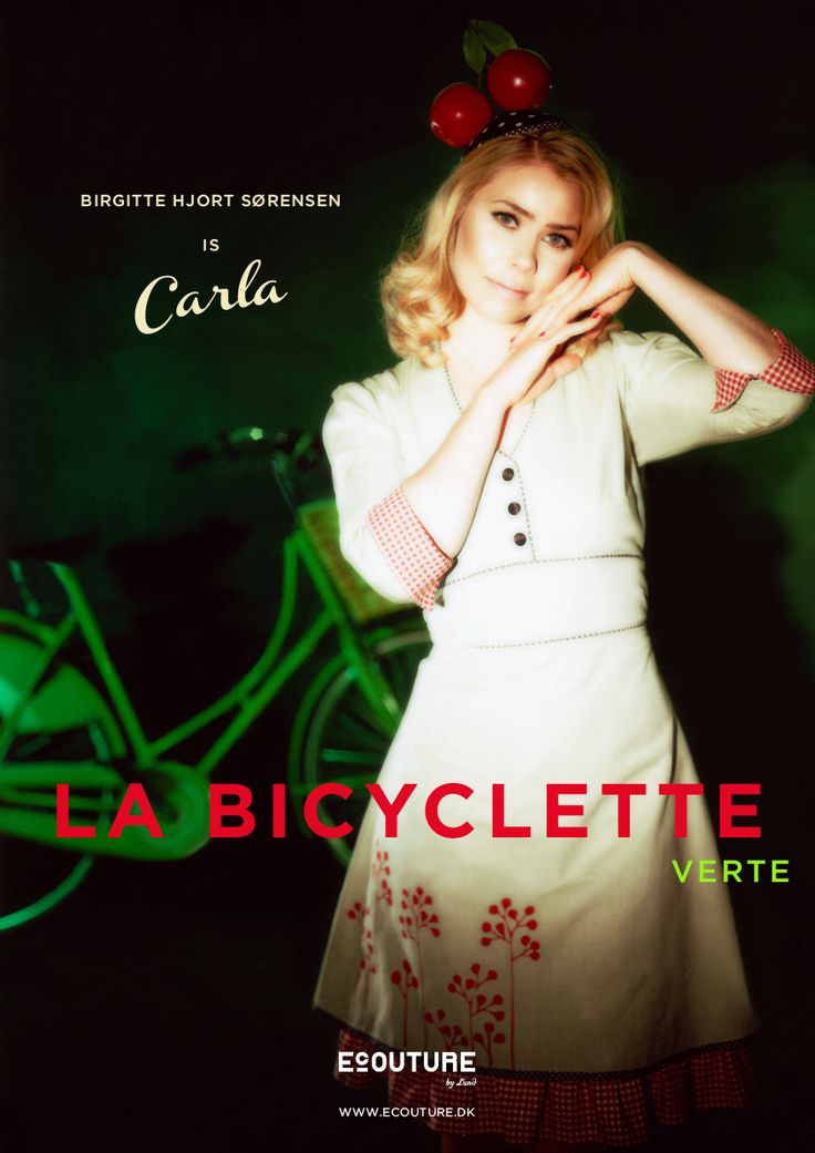 """Ecouture by Lund - Image Posters about Ecoutures """"The green revolution"""" philosophy.   See photos here: http://ecouture.dk/plakater    La Bicyclette conversion is Staged by Ecouture with Birgitte Hjort Sørensen starring as cherry girl Carla."""