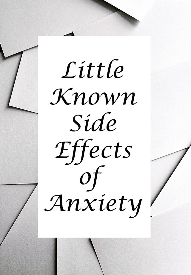 Little Known Side Effects of Anxiety   The Small Adventurer