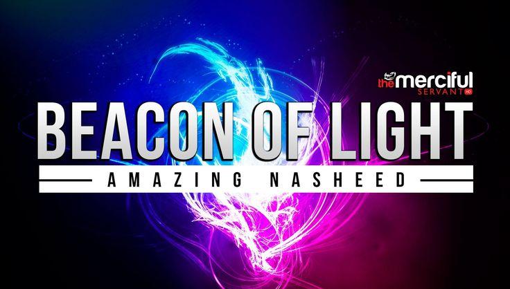Beacon of Light - Amazing Nasheed - MercifulServant