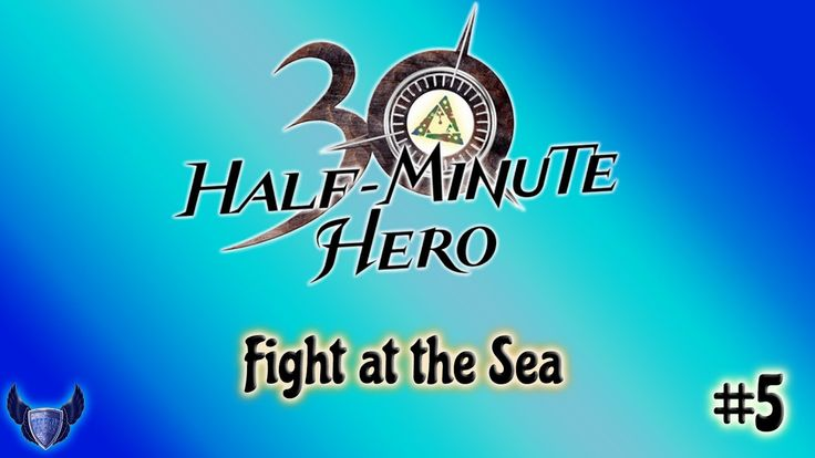 Fight at the Sea || Half Minute Hero || #5