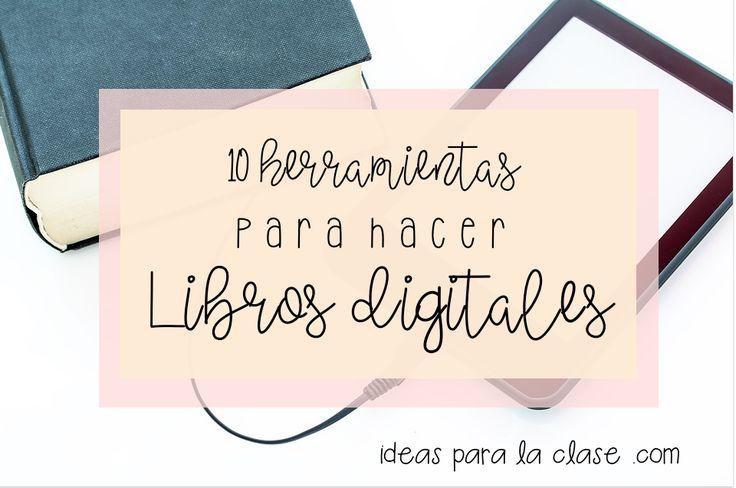 10 herramientas para crear libros digitales – Ideas para la clase