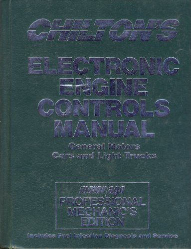 Chilton's Electronic Engine Controls Manual: General Motors Cars Light Trucks #BrandChiltonBookCompany