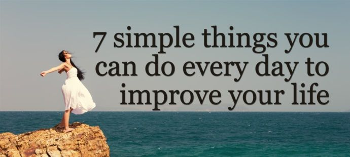e-Buddhism: 7 Simple Things You Can Do Every Day To Improve Your Life
