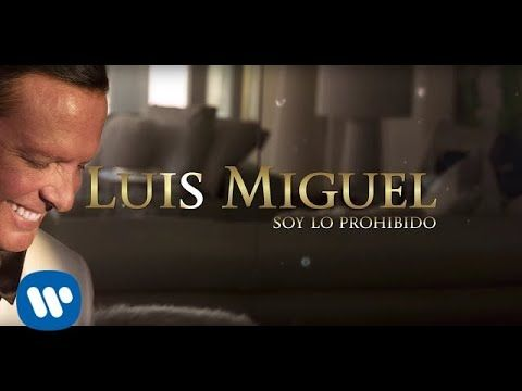 Luis Miguel - Soy Lo Prohibido (Lyric Video) - YouTube