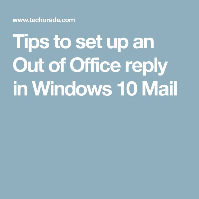 Tips to set up an Out of Office reply in Windows 10 Mail